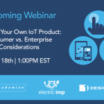 Webinar: Building Your Own IoT Product