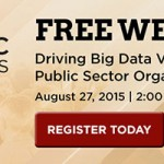 Webinar: Driving Big Data Value and Insight in Public Sector Organizations